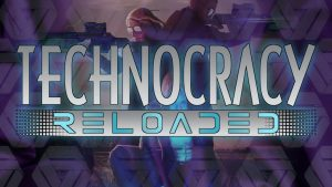 Vorpal Tales Sustains Reality with Technocracy Reloaded